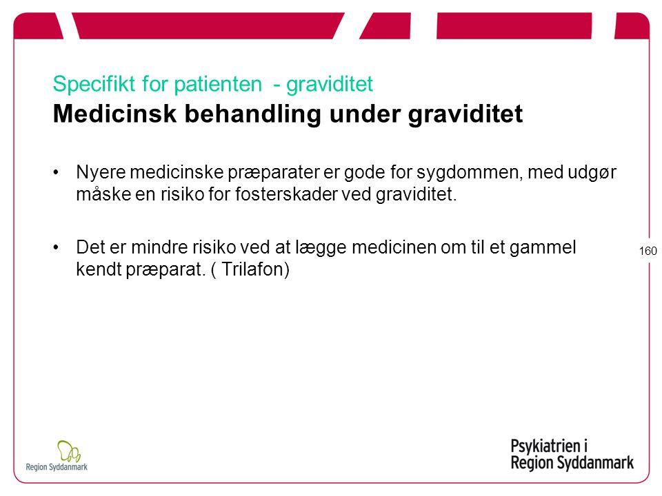 Specifikt for patienten - graviditet Medicinsk behandling under graviditet