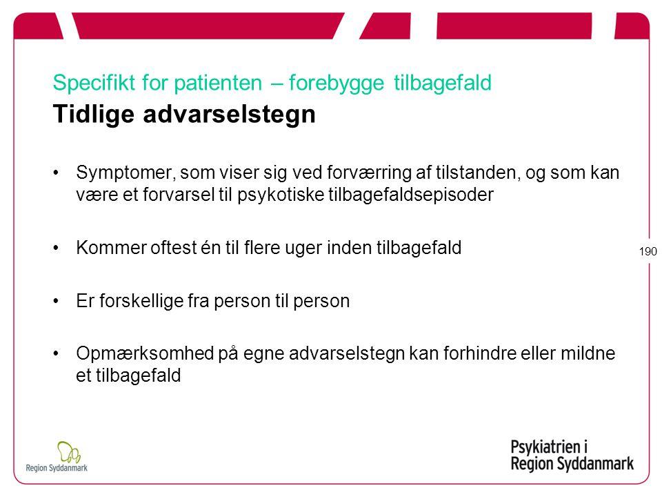 Specifikt for patienten – forebygge tilbagefald Tidlige advarselstegn