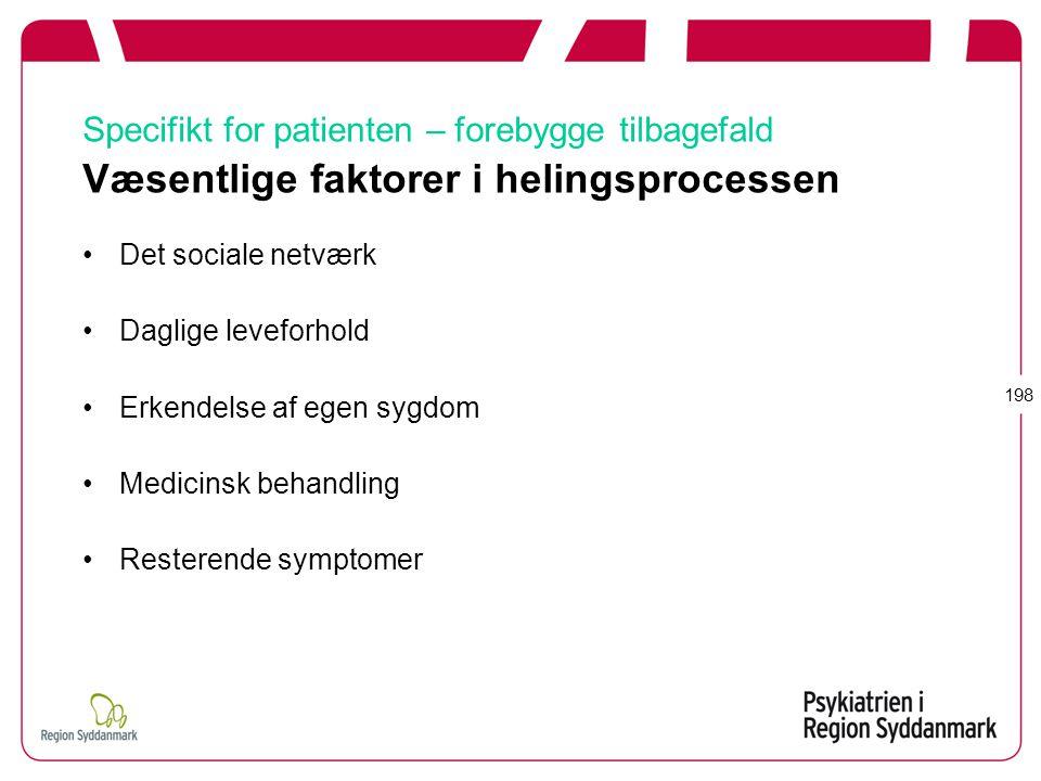 Specifikt for patienten – forebygge tilbagefald Væsentlige faktorer i helingsprocessen