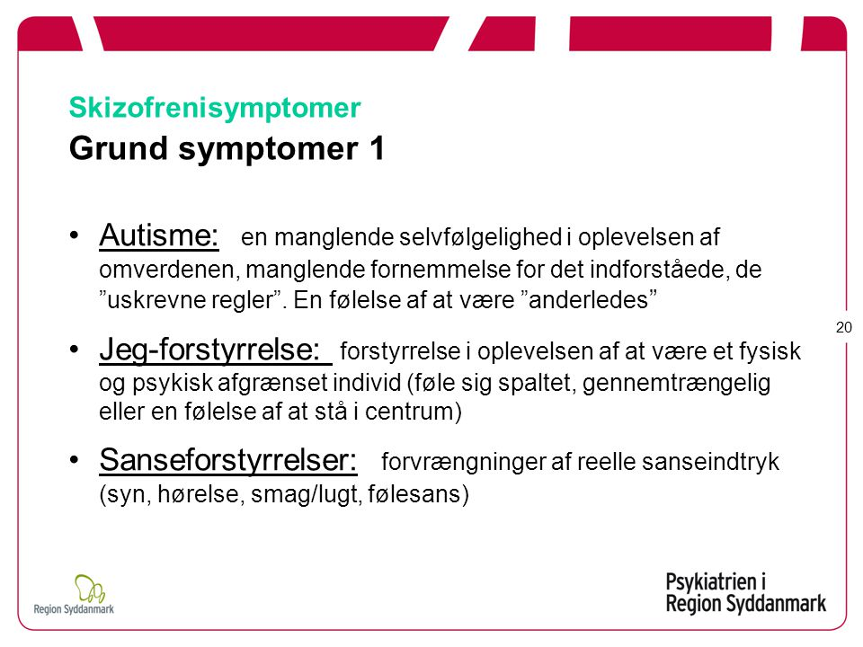 Skizofrenisymptomer Grund symptomer 1