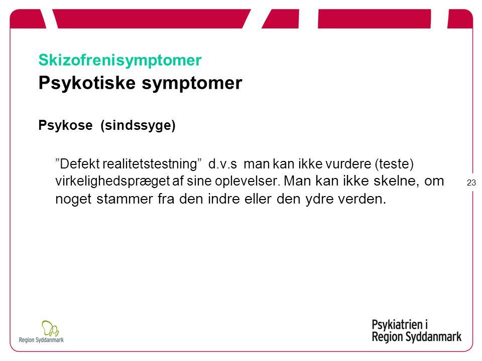 Skizofrenisymptomer Psykotiske symptomer