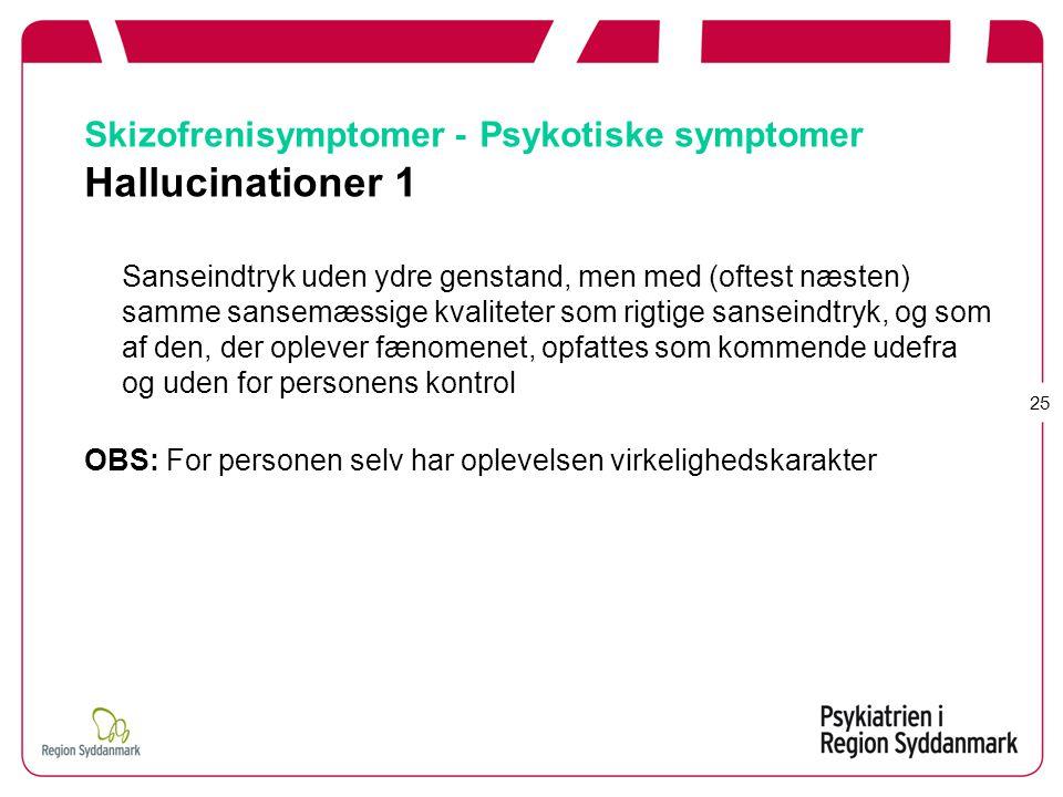Skizofrenisymptomer - Psykotiske symptomer Hallucinationer 1