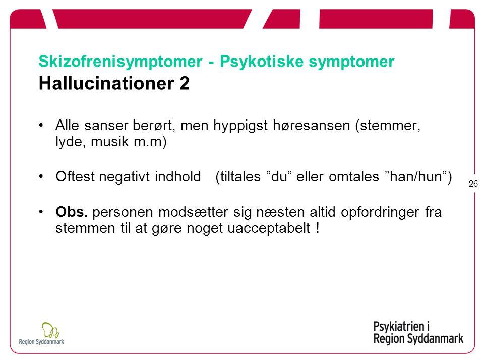 Skizofrenisymptomer - Psykotiske symptomer Hallucinationer 2
