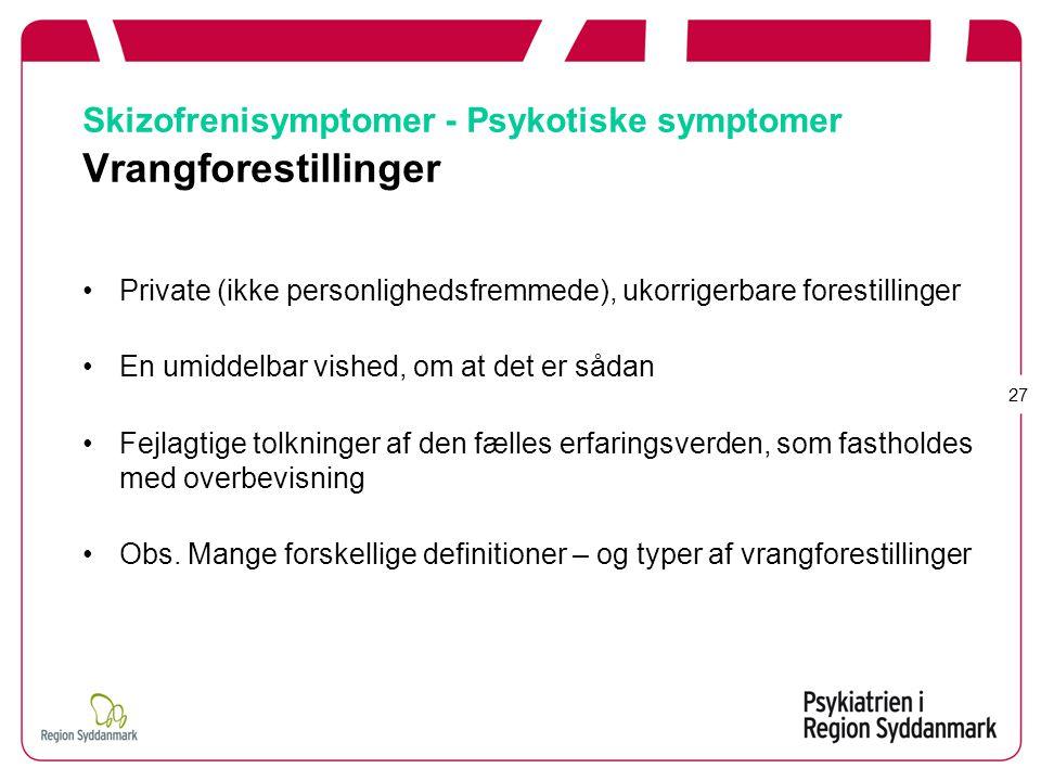 Skizofrenisymptomer - Psykotiske symptomer Vrangforestillinger