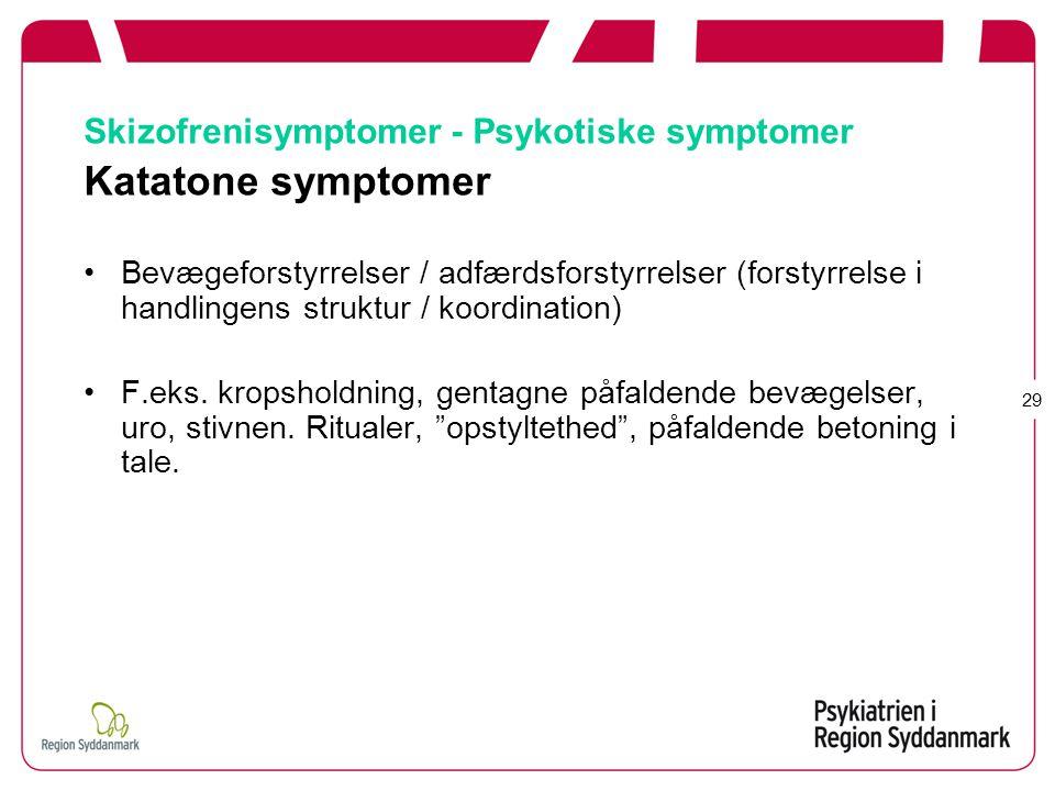 Skizofrenisymptomer - Psykotiske symptomer Katatone symptomer