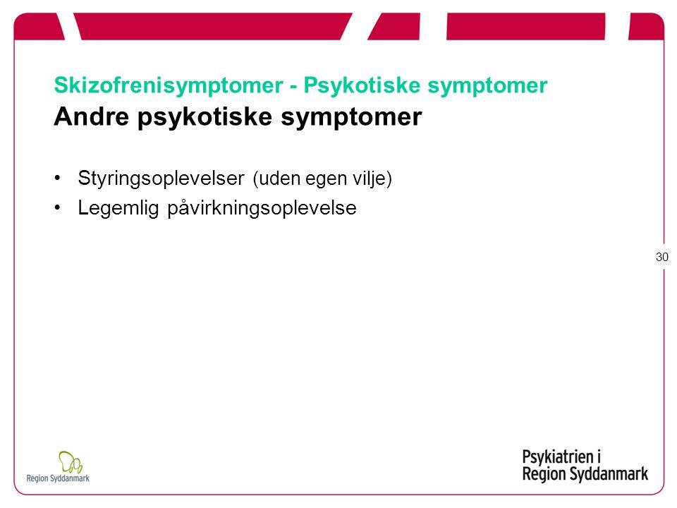 Skizofrenisymptomer - Psykotiske symptomer Andre psykotiske symptomer