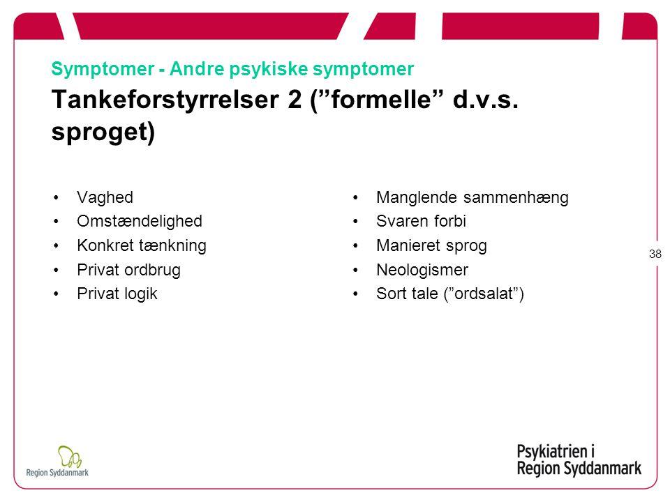 Symptomer - Andre psykiske symptomer Tankeforstyrrelser 2 ( formelle d.v.s. sproget)