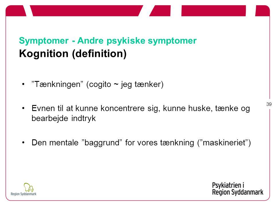 Symptomer - Andre psykiske symptomer Kognition (definition)