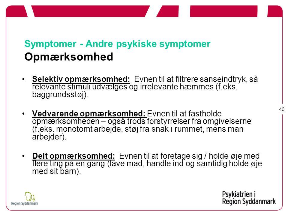 Symptomer - Andre psykiske symptomer Opmærksomhed