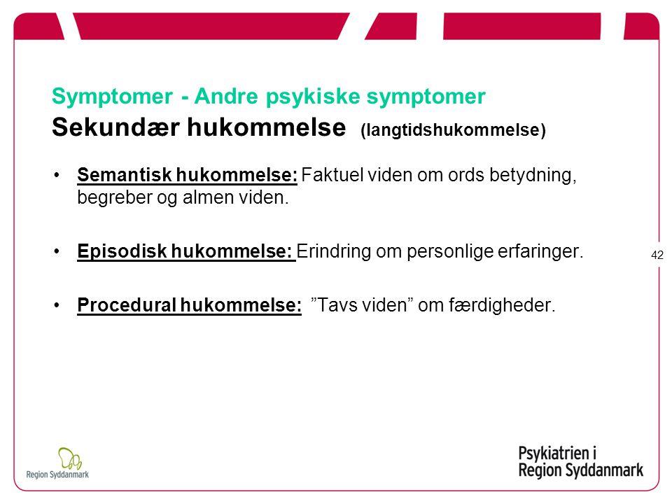 Symptomer - Andre psykiske symptomer Sekundær hukommelse (langtidshukommelse)