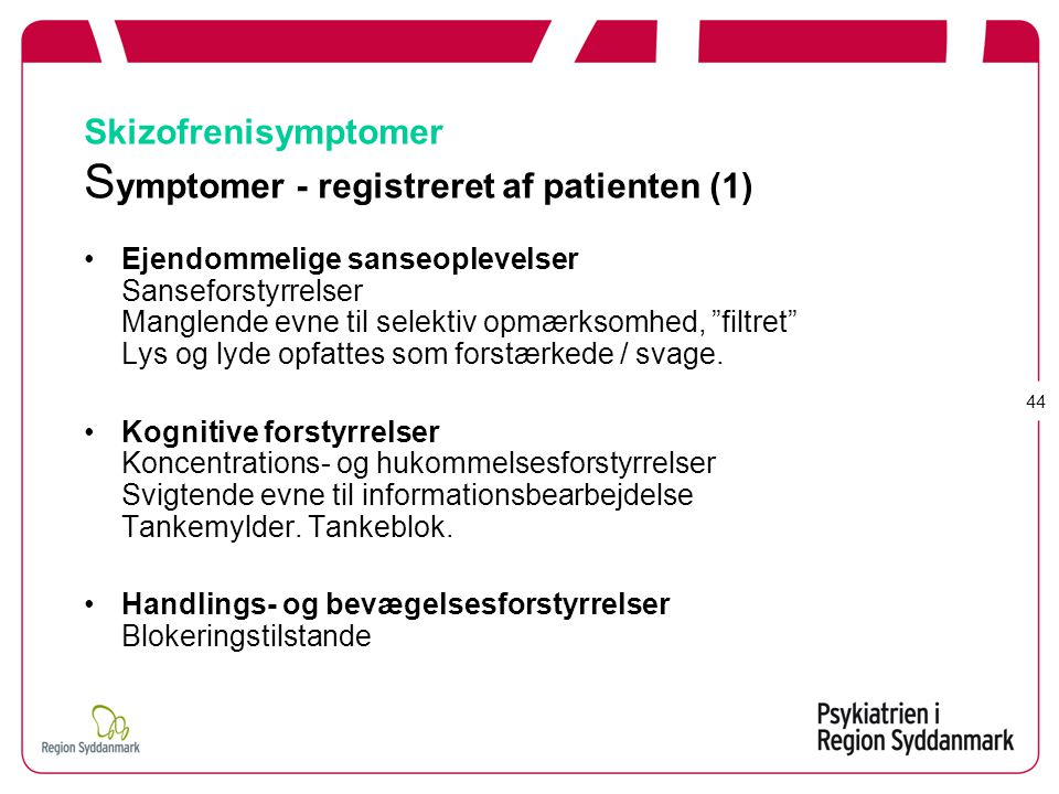 Skizofrenisymptomer Symptomer - registreret af patienten (1)