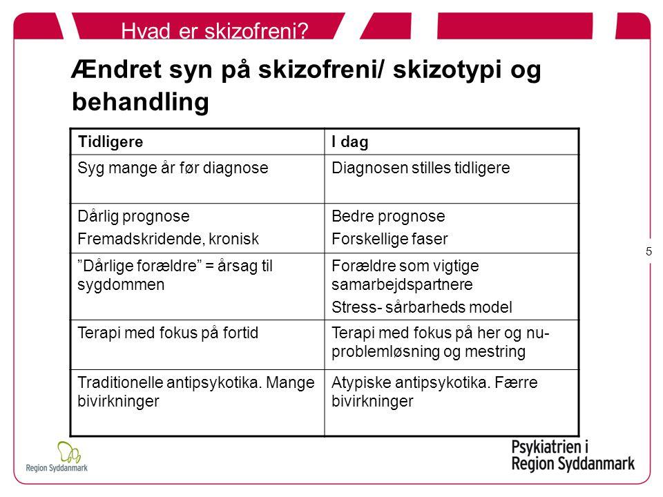 Ændret syn på skizofreni/ skizotypi og behandling