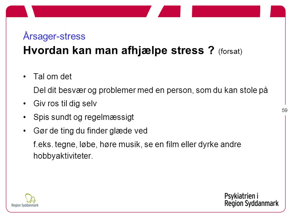 Årsager-stress Hvordan kan man afhjælpe stress (forsat)