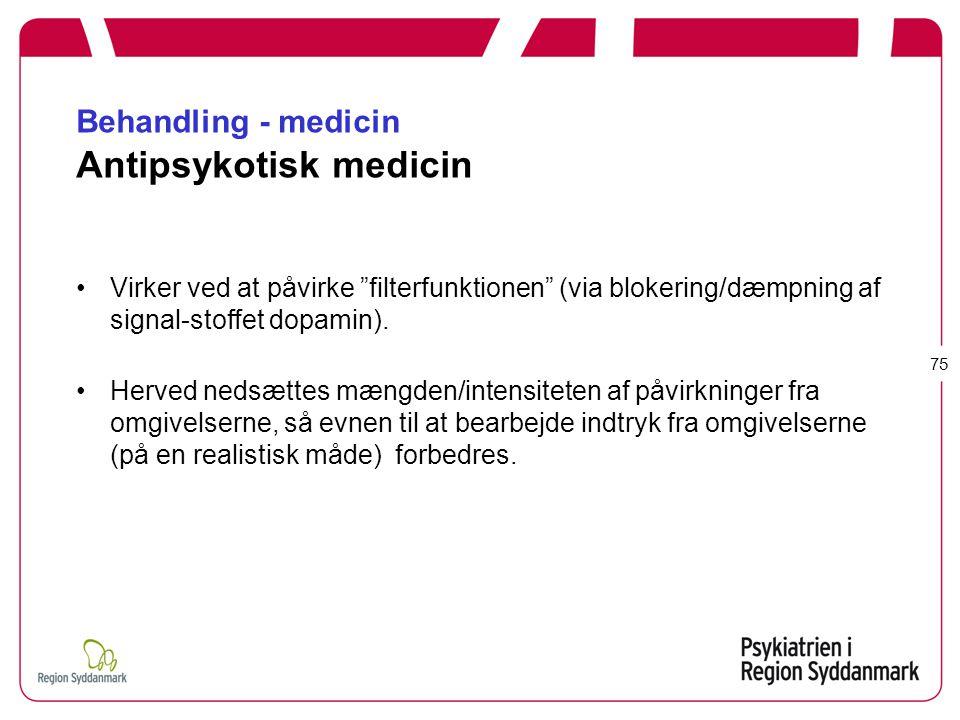 Behandling - medicin Antipsykotisk medicin