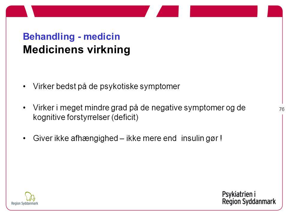 Behandling - medicin Medicinens virkning