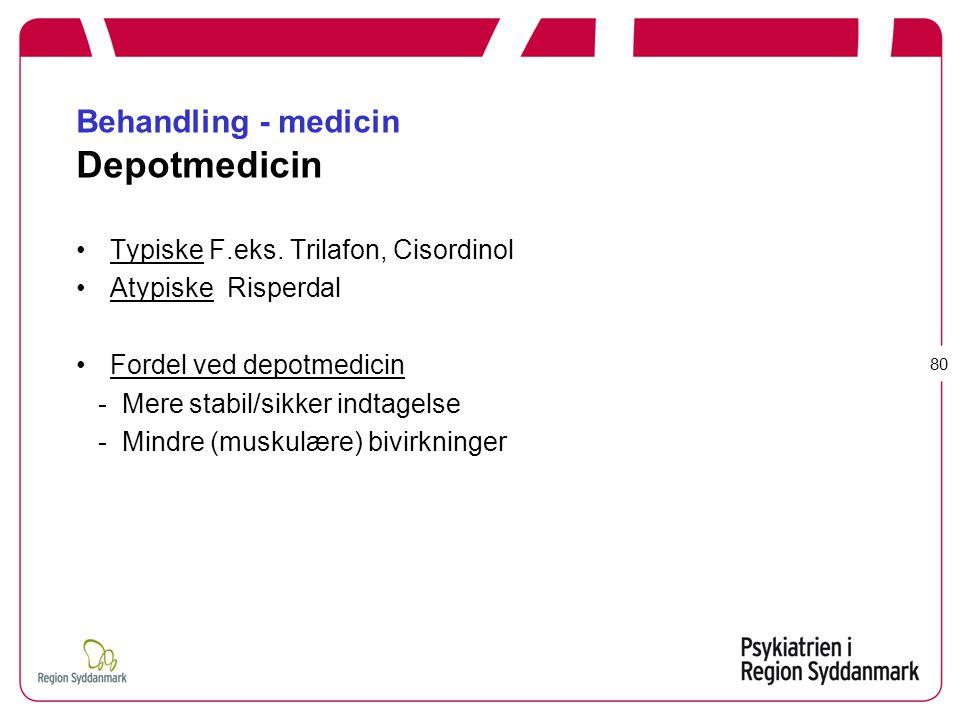 Behandling - medicin Depotmedicin