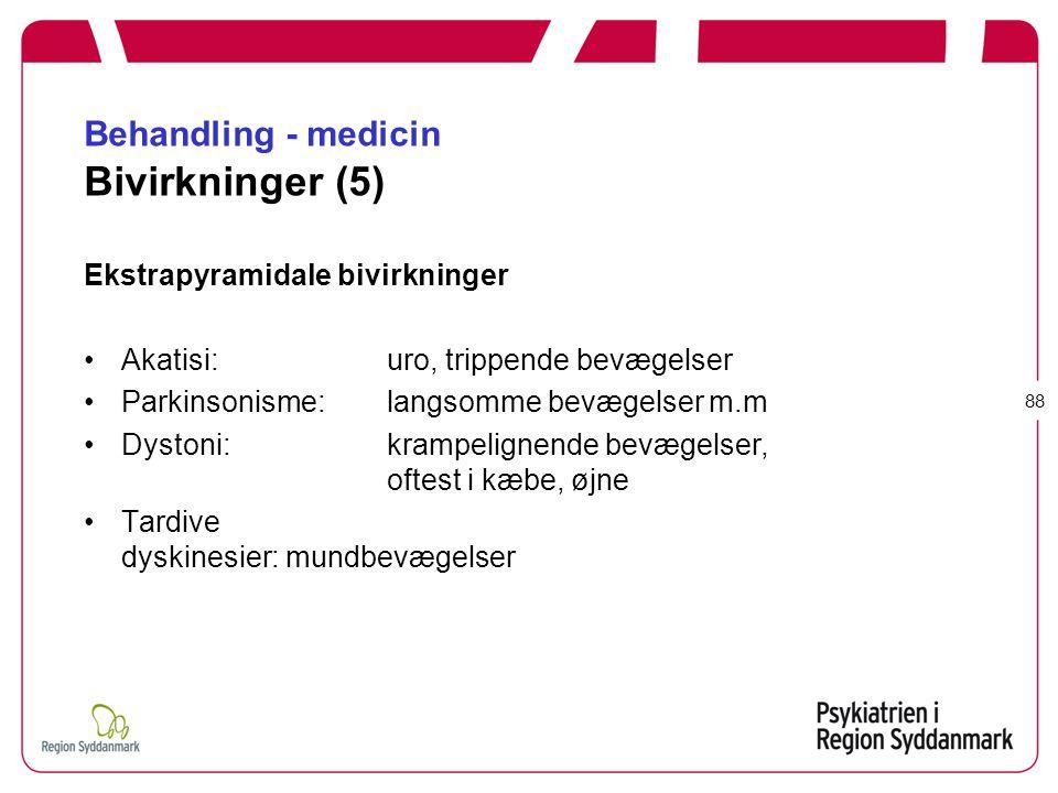 Behandling - medicin Bivirkninger (5)