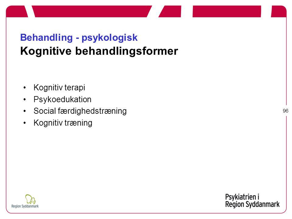 Behandling - psykologisk Kognitive behandlingsformer