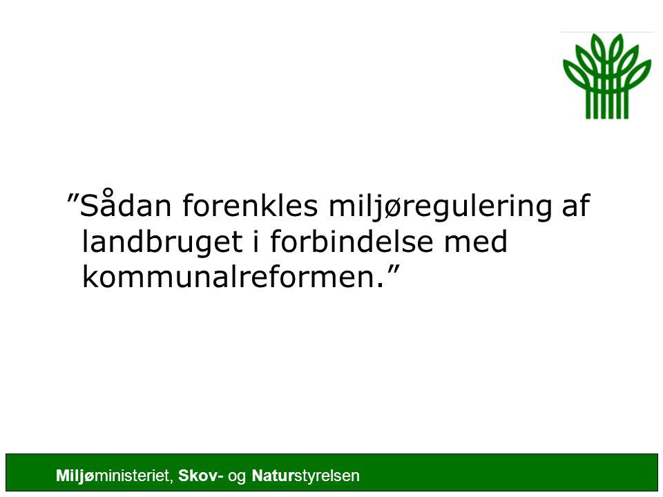 Sådan forenkles miljøregulering af landbruget i forbindelse med kommunalreformen.
