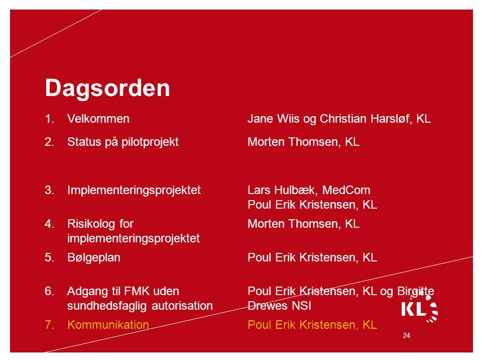 Dagsorden 1. Velkommen Jane Wiis og Christian Harsløf, KL 2.