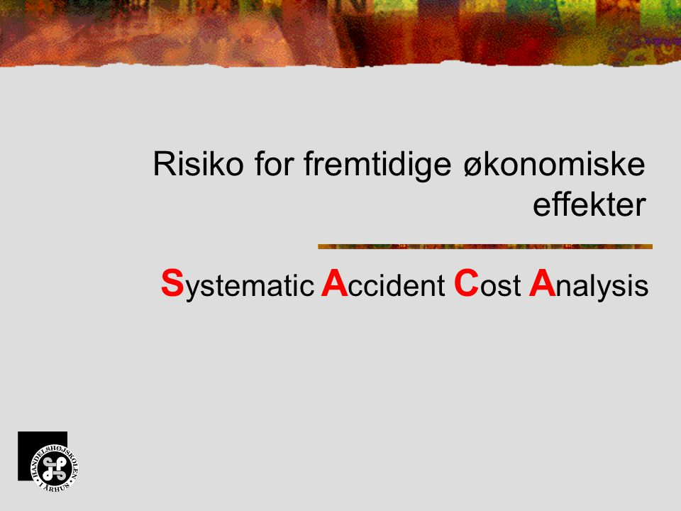 Risiko for fremtidige økonomiske effekter