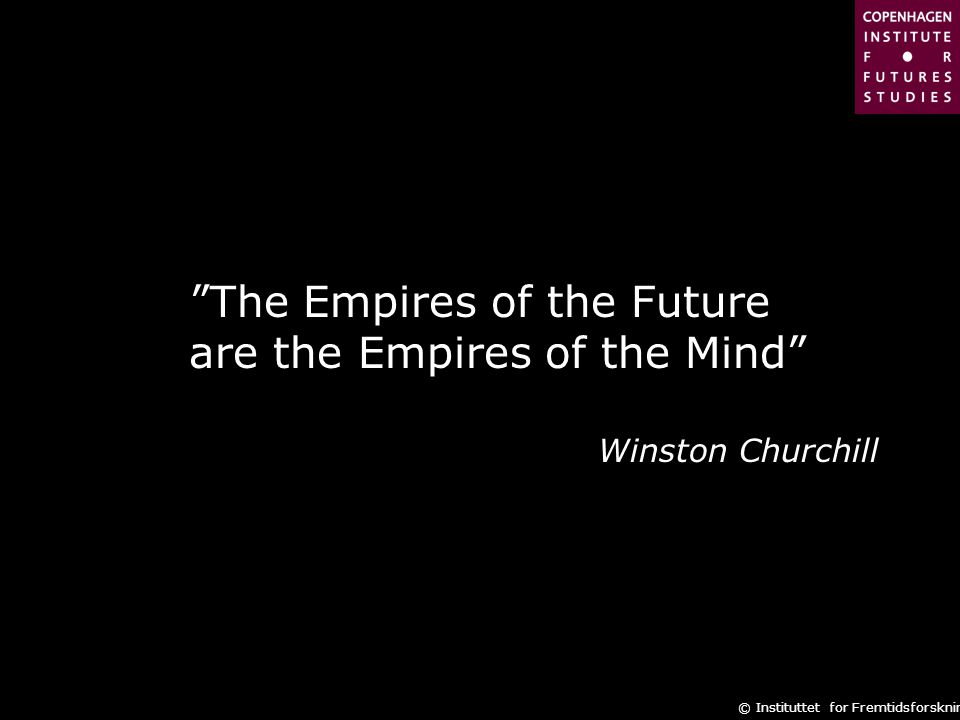 The Empires of the Future are the Empires of the Mind