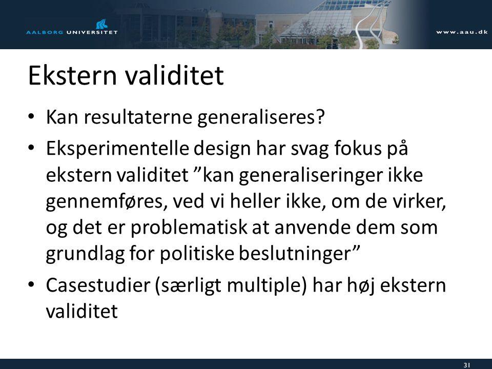 Ekstern validitet Kan resultaterne generaliseres