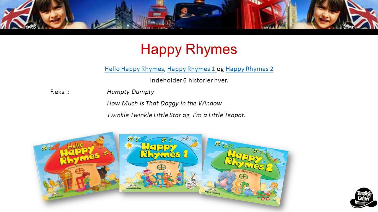 Happy Rhymes Hello Happy Rhymes, Happy Rhymes 1 og Happy Rhymes 2
