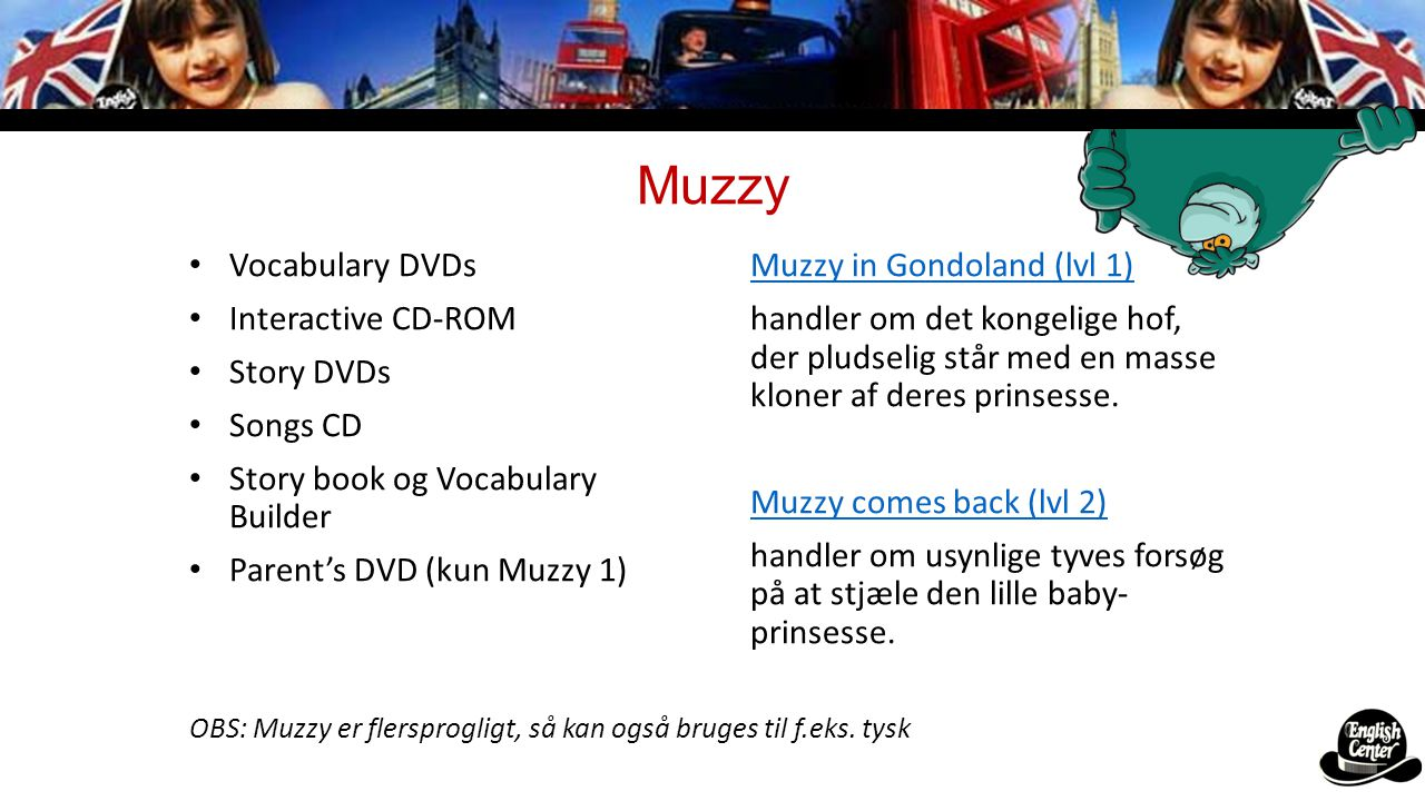 Muzzy Vocabulary DVDs Interactive CD-ROM Story DVDs Songs CD