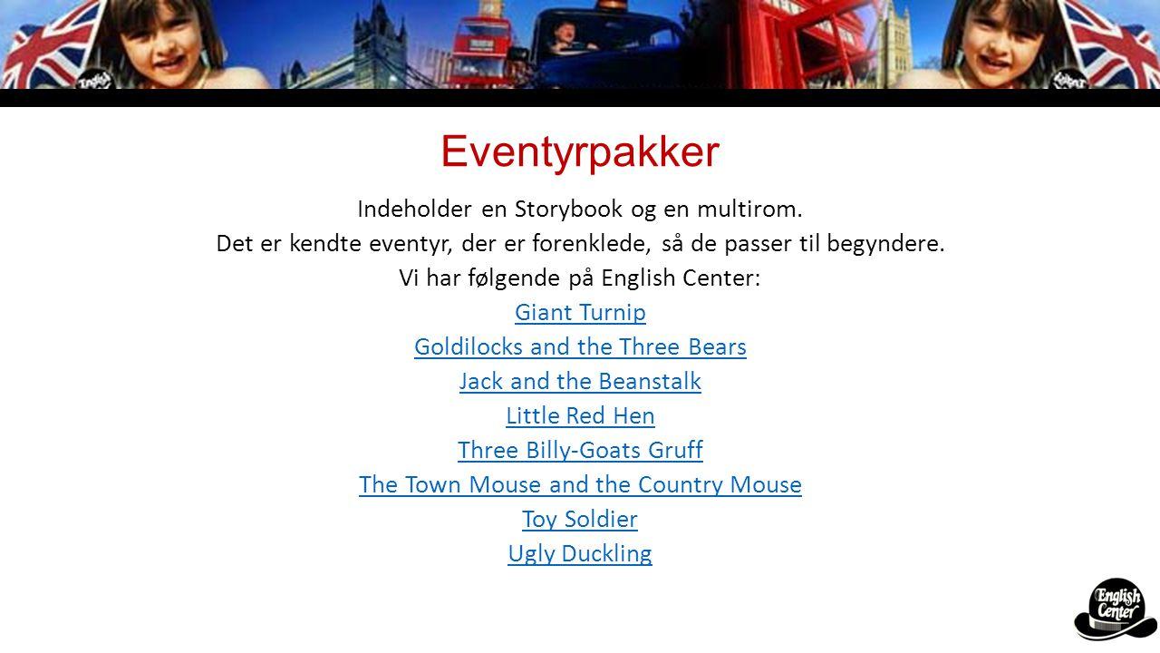 Eventyrpakker Indeholder en Storybook og en multirom.