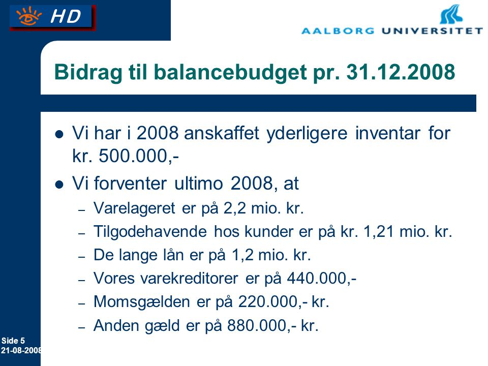 Bidrag til balancebudget pr. 31.12.2008