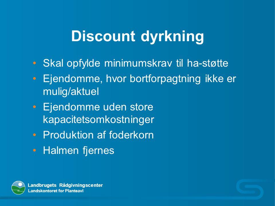 Discount dyrkning Skal opfylde minimumskrav til ha-støtte