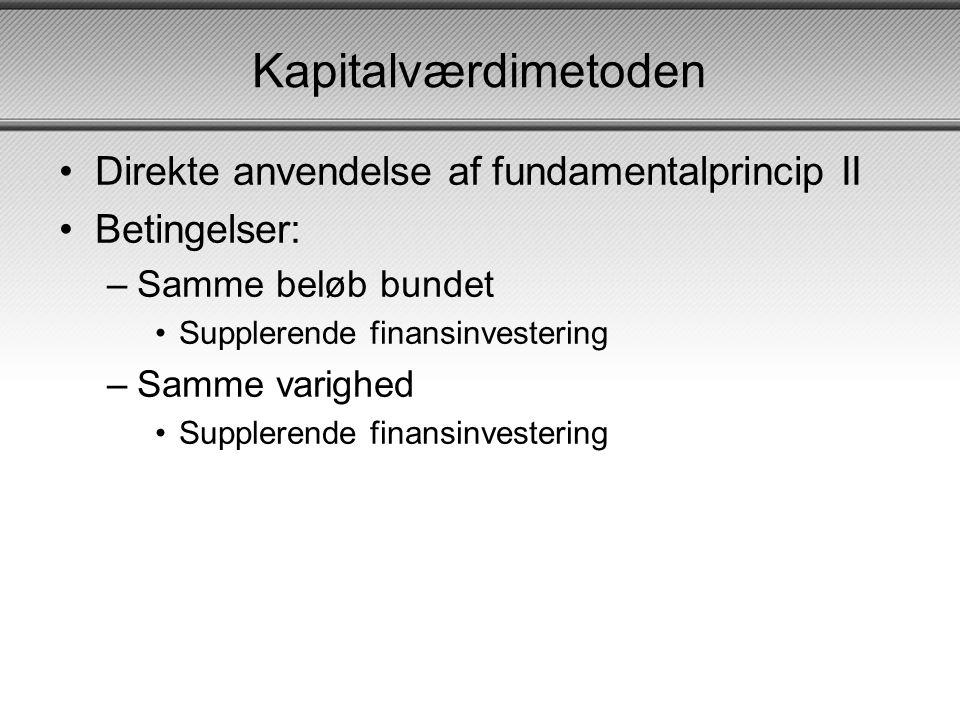 Kapitalværdimetoden Direkte anvendelse af fundamentalprincip II