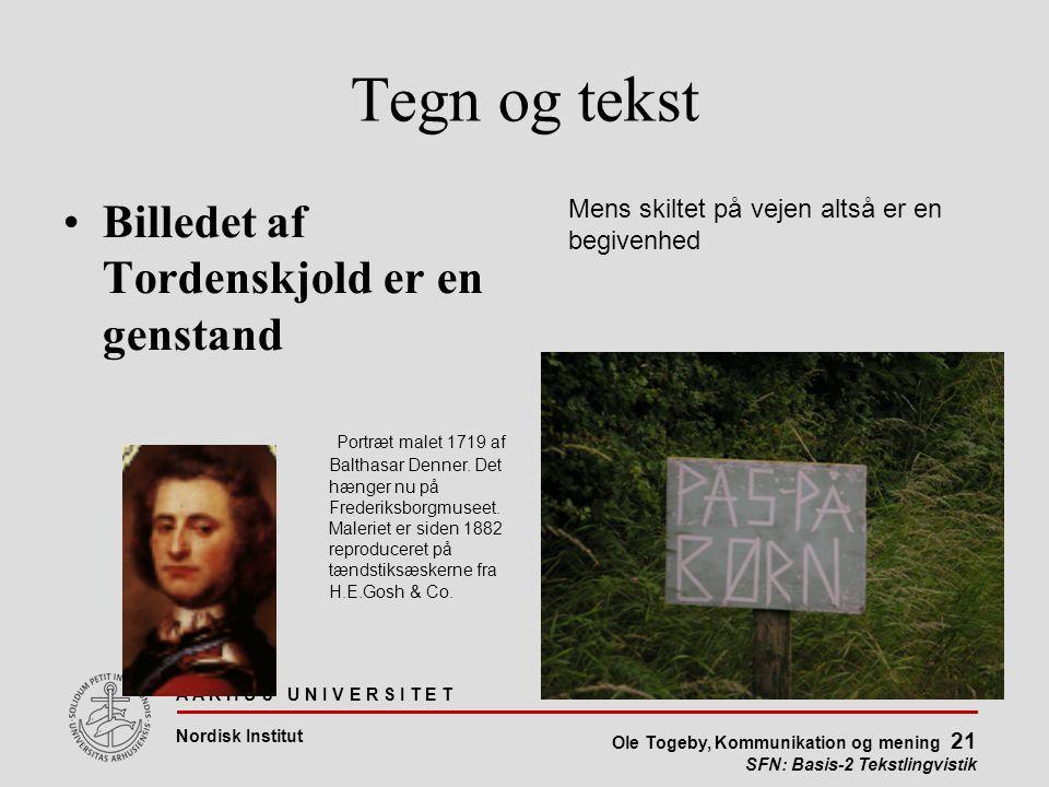 Tegn og tekst Billedet af Tordenskjold er en genstand
