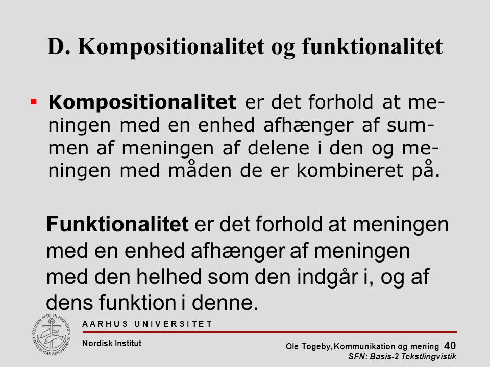 D. Kompositionalitet og funktionalitet