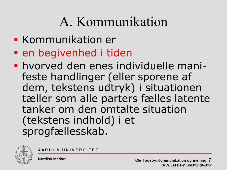 A. Kommunikation Kommunikation er en begivenhed i tiden
