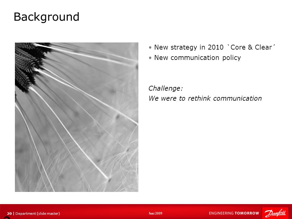 Background New strategy in 2010 `Core & Clear´
