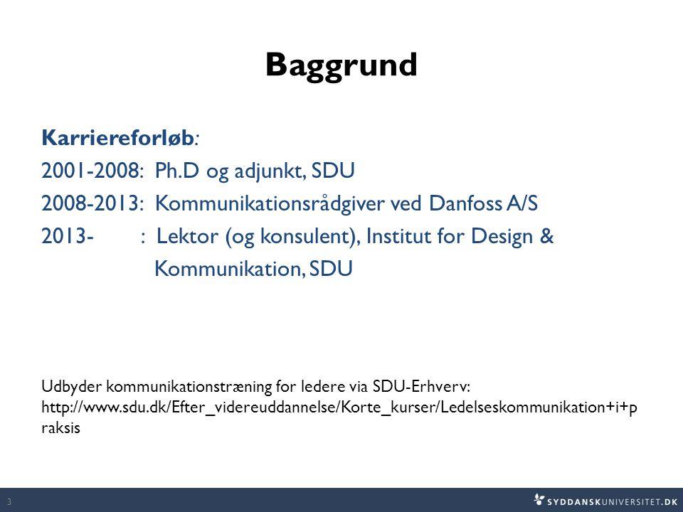 Baggrund Karriereforløb: 2001-2008: Ph.D og adjunkt, SDU