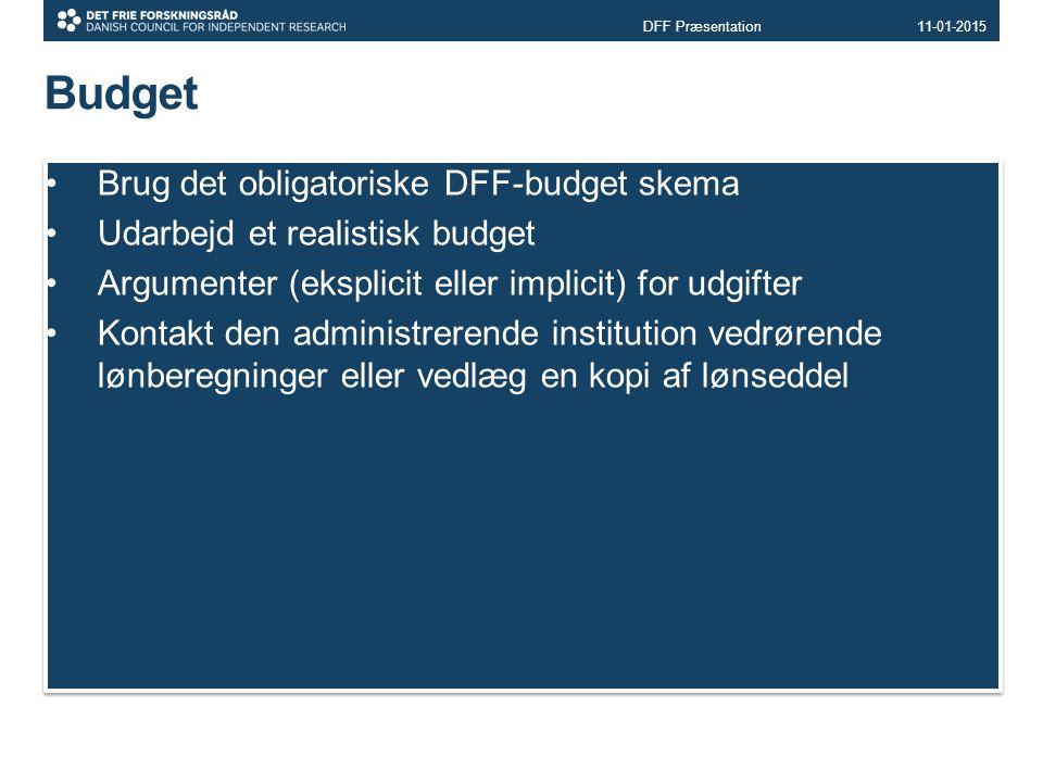 Budget Brug det obligatoriske DFF-budget skema