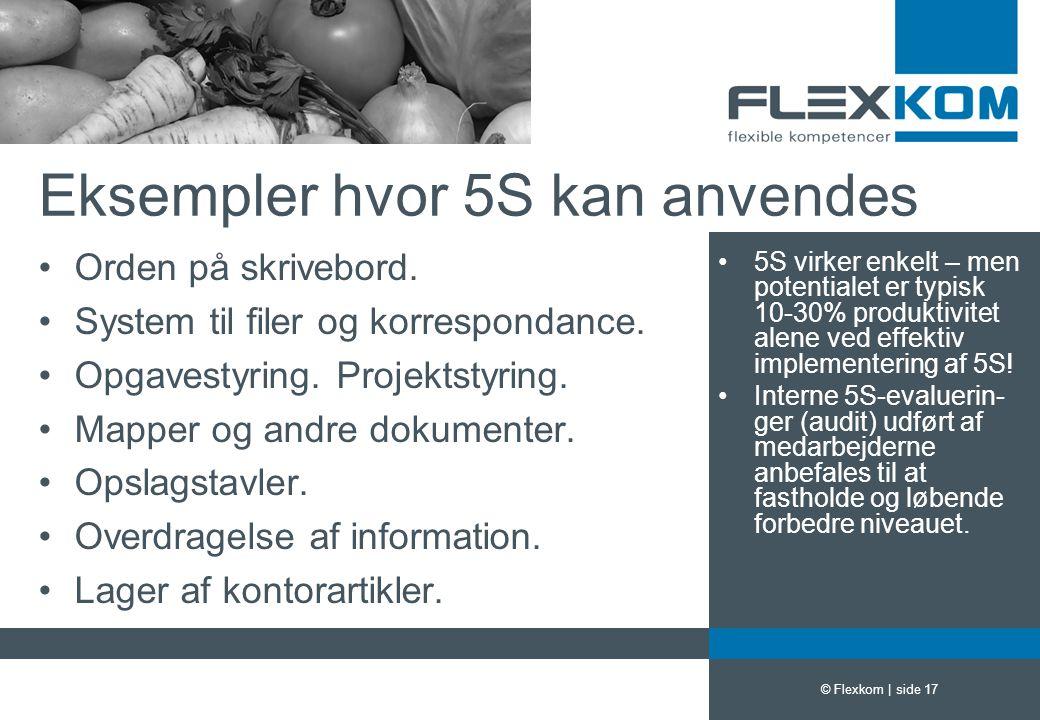 Eksempler hvor 5S kan anvendes