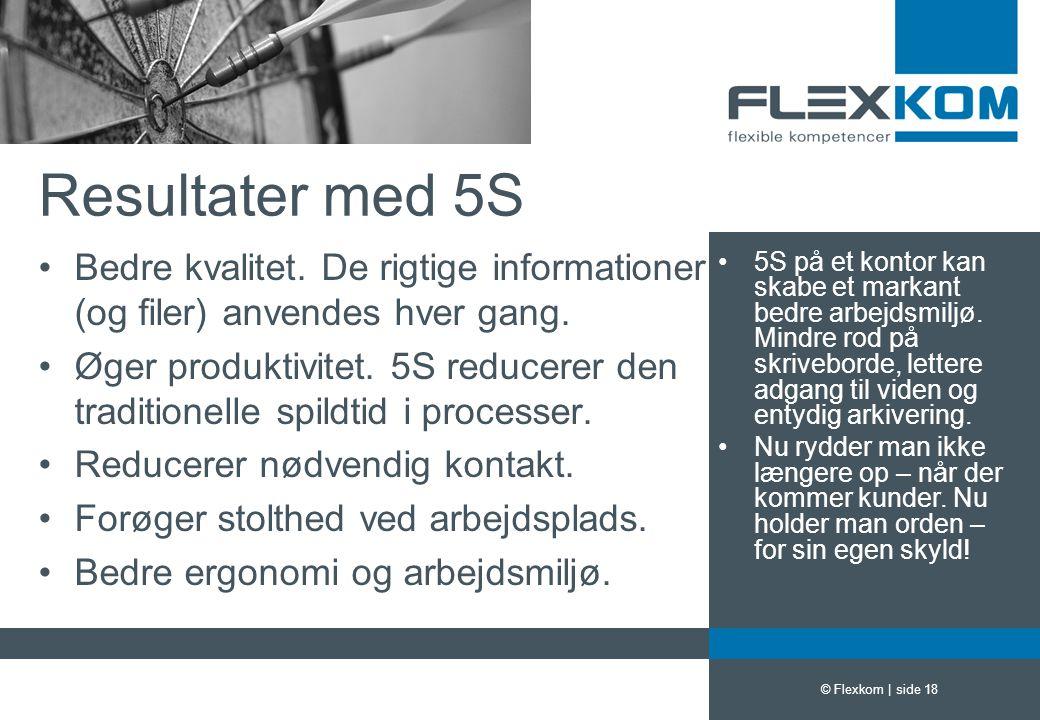 Resultater med 5S Bedre kvalitet. De rigtige informationer (og filer) anvendes hver gang.