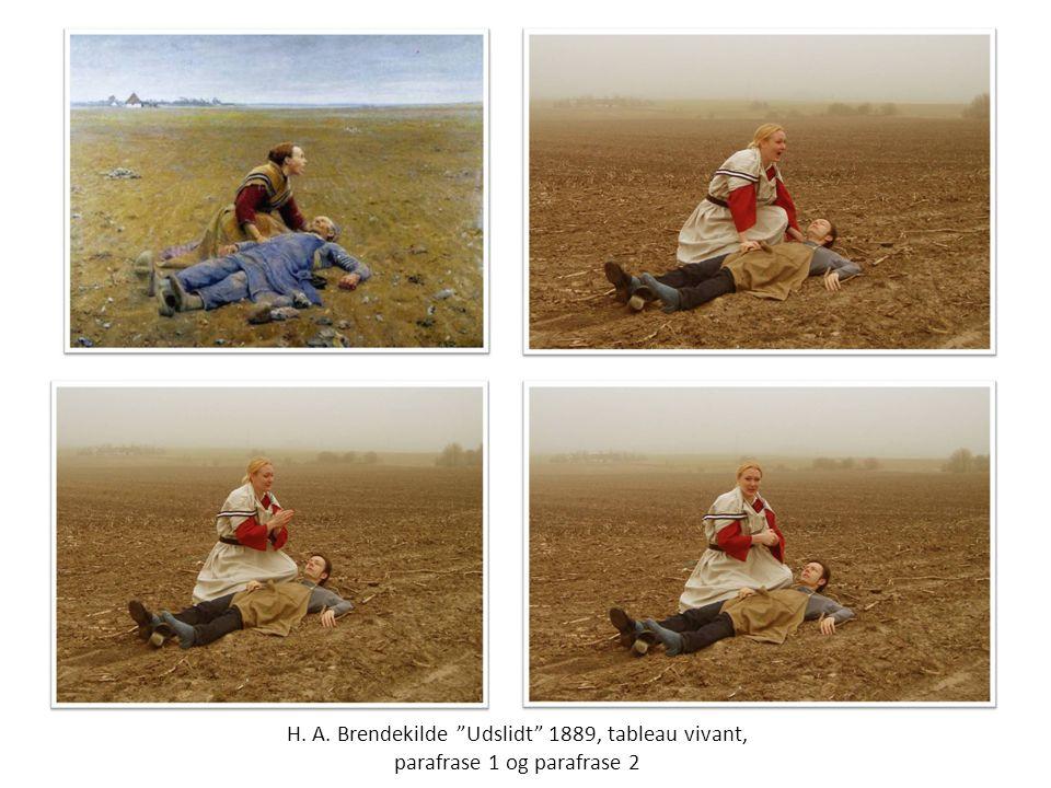 H. A. Brendekilde Udslidt 1889, tableau vivant, parafrase 1 og parafrase 2