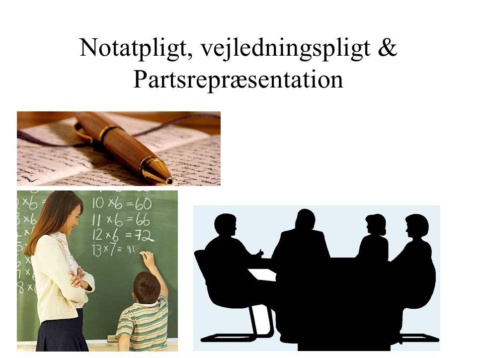 Notatpligt, vejledningspligt & Partsrepræsentation