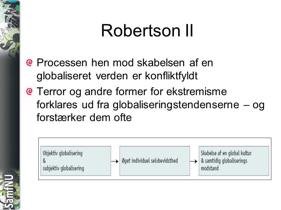 Robertson II Processen hen mod skabelsen af en globaliseret verden er konfliktfyldt.