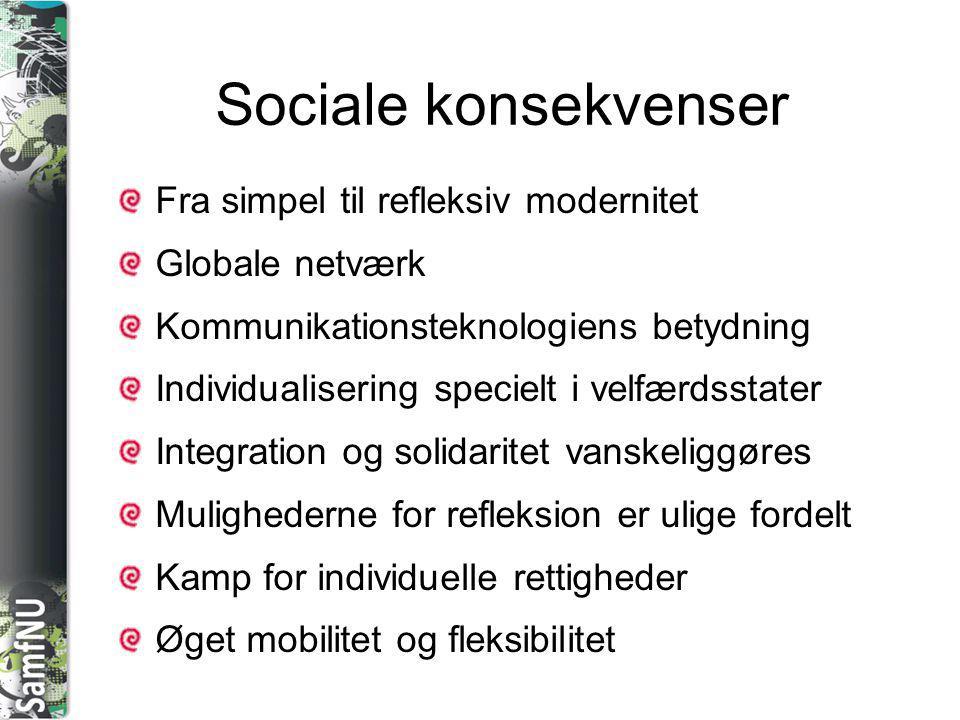 Sociale konsekvenser Fra simpel til refleksiv modernitet