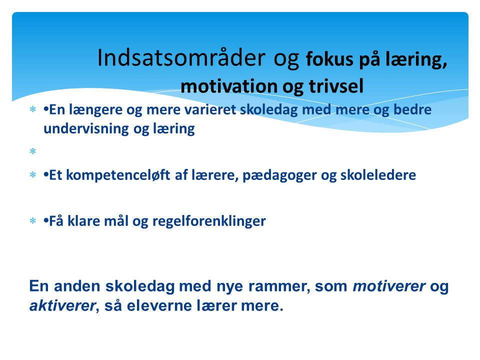 Indsatsområder og fokus på læring, motivation og trivsel