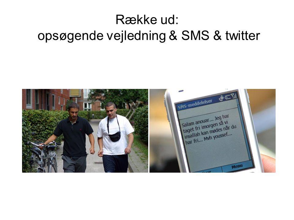 Række ud: opsøgende vejledning & SMS & twitter