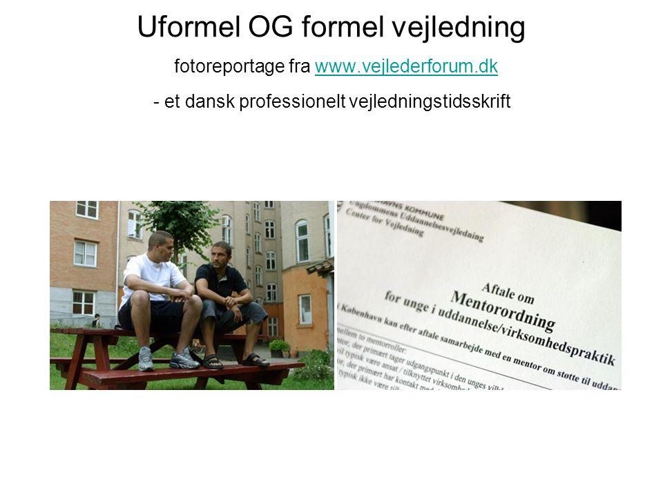 Uformel OG formel vejledning fotoreportage fra www. vejlederforum