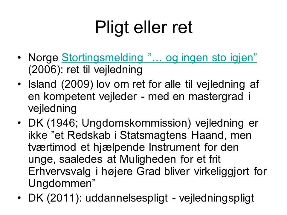 Pligt eller ret Norge Stortingsmelding … og ingen sto igjen (2006): ret til vejledning.