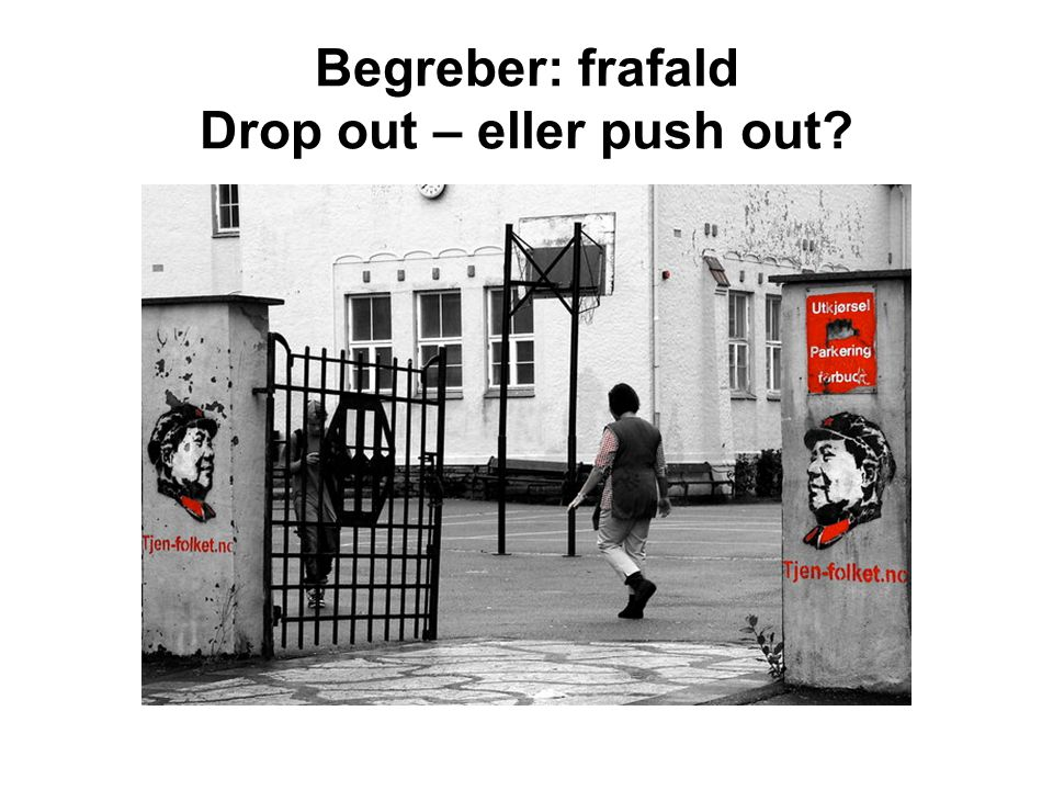 Begreber: frafald Drop out – eller push out